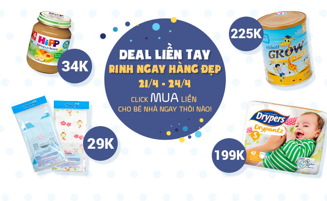 Deal Liền Tay - Rinh Ngay Hàng Đẹp 21/4 - 24/4 click MUA liền cho Bé Nhà ngay thôi nào!